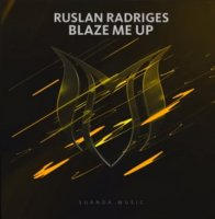 Ruslan Radriges - Blaze Me Up (2018)