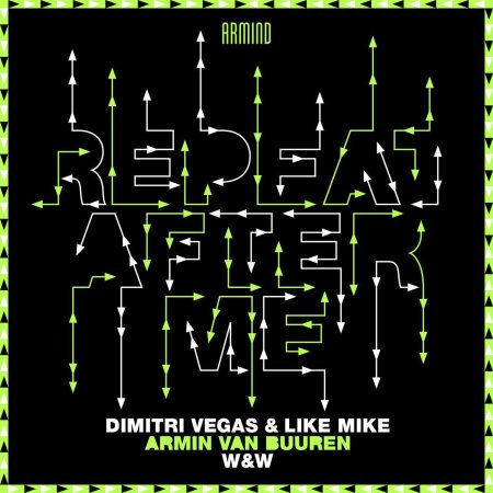Dimitri Vegas & Like Mike x Armin van Buuren x W&W - Repeat After Me (2019)