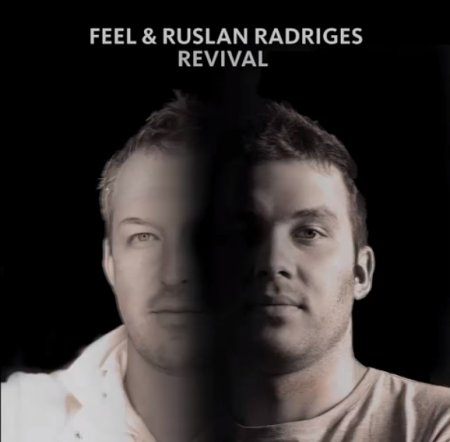 FEEL & Ruslan Radriges - Revival (Extended Mix) (2019)