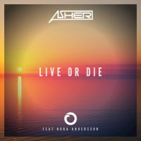 Asher - Live Or Die (feat. Nora Andersson)